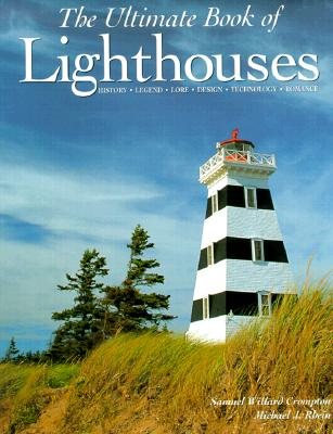 Image for Ultimate Book of Lighthouses : History, Legend, Lore, Design, Technology, Romance