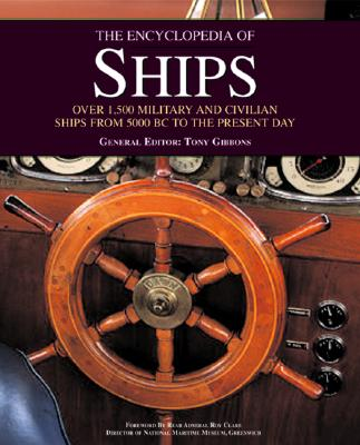 Image for The Encyclopedia of Ships : Over 1,500 Military and Civilian Ships from 5000 BC to the Present Day