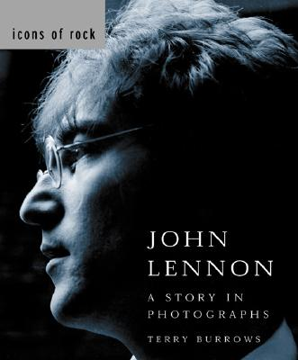 John Lennon: A Story in Photographs, Burrows, Terry