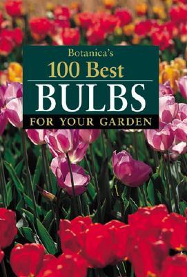 Botanica's 100 Best Bulbs for Your Garden