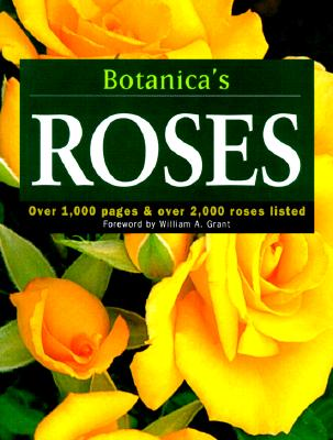 Image for Botanica's Roses: Over 1,000 Pages & over 2,000 Plants Listed (Botanica)