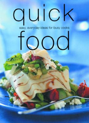 Image for Quick Food: 200 Easy Everyday Ideas for Busy Cooks