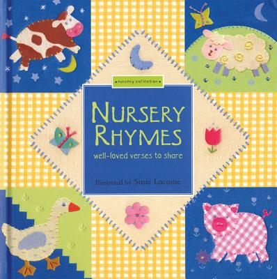 Nursery Rhymes: Well-Loved Verses to Share, A Nursery Collection Book, Harwood, Beth