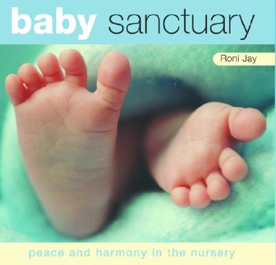 Image for Baby Sanctuary: Peace And Harmony In The Nursery