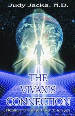 Image for The Vivaxis Connection: Healing Through Earth Energies