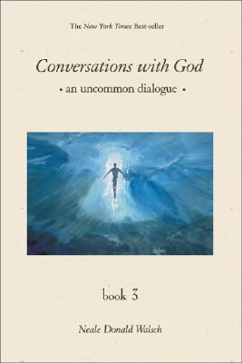 Image for Conversations With God: An Uncommon Dialogue, Book 3