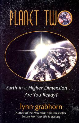Planet Two: Earth in a Higher Dimension...Are You Ready?, Grabhorn, Lynn