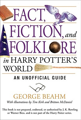 """Fact, Fiction, and Folklore in Harry Potter's World: An Unofficial Guide"", ""Beahm, George (about J.K. Rowling)"""