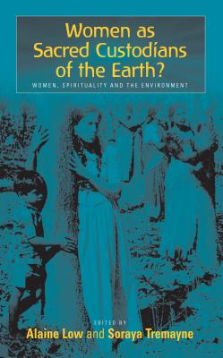 Image for Women as Sacred Custodians of the Earth?: Women, Spirituality and the Environment