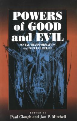 Image for Powers of Good and Evil: Social Transformation and Popular Belief