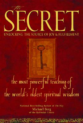 Image for The Secret: Unlocking the Source of Joy & Fulfillment The Most Powerful Teaching of the World's Oldest Spiritual Wisdom