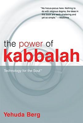Power of Kabbalah : Technology for the Soul, YEHUDA BERG, YEHUDAH BERG