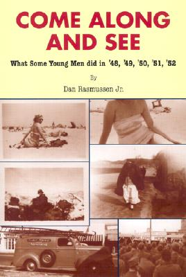 Image for Come Along and See: What Some Young Men Did in '48, '49, '50, '51, '52