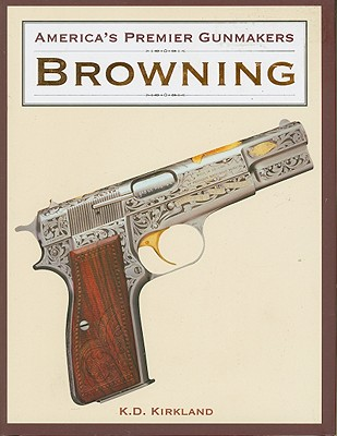 Image for AMERICA'S PREMIER GUNMAKERS: BROWNING
