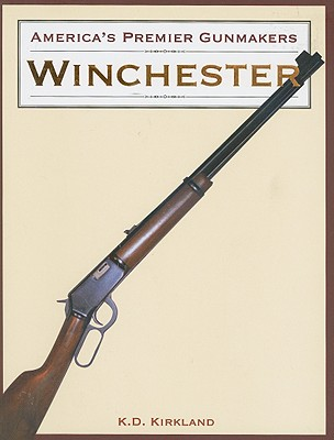 Winchester (America's Premier Gunmakers), K. D. Kirkland