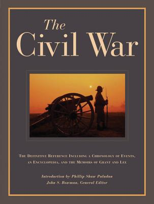 Image for The Civil War: The Definitive Reference Including a Chronology of Events, and Encyclopedia, and the memoirs of Grant and Lee