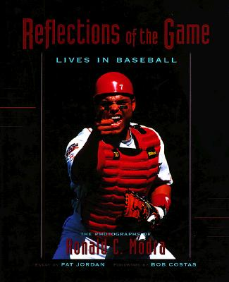 Image for REFLECTIONS OF THE GAME LIVES IN BASEBALL PHOTOGRAPHS OF RONALD C. MODRA
