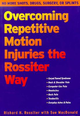 Image for Overcoming Repetitive Motion Injuries the Rossiter Way