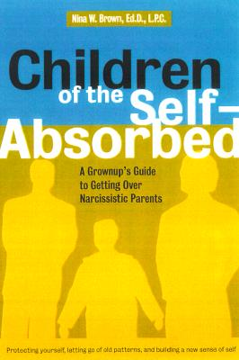 Image for Children of the Self-Absorbed: A Grown-Up's Guide to Getting over Narcissistic Parents