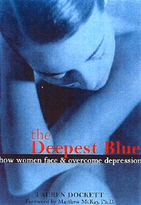 Image for The Deepest Blue: How Women Face and Overcome Depression