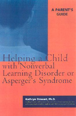 Image for Helping a Child with Nonverbal Learning Disorder or Asperger's Syndrome: A Parent's Guide