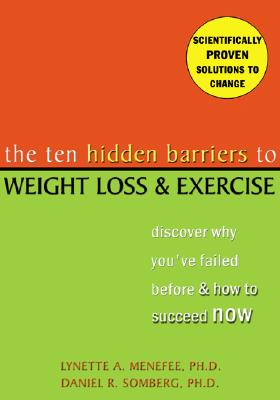 Image for The Ten Hidden Barriers to Weight Loss and Exercise: Discover Why You've Failed Before and How to Succeed Now