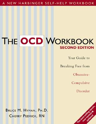 Image for OCD WORKBOOK, THE (SECOND EDITION ) YOUR GUIDE TO BREAKING FREE FROM OBSESSIVE-COMPULSIVE DISORDER