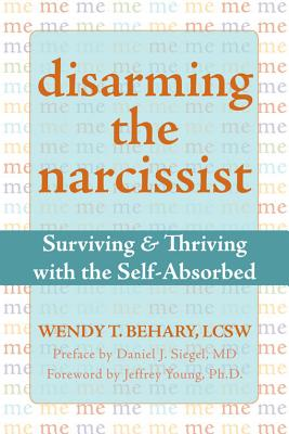 Image for Disarming the Narcissist: Surviving and Thriving with the Self-Absorbed