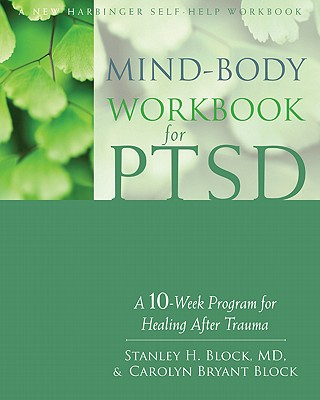 Image for Mind-Body Workbook for PTSD: A 10-Week Program for Healing After Trauma