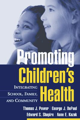Image for Promoting Children's Health: Integrating School, Family, and Community