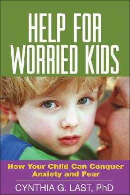 Image for Help for Worried Kids: How Your Child Can Conquer Anxiety and Fear