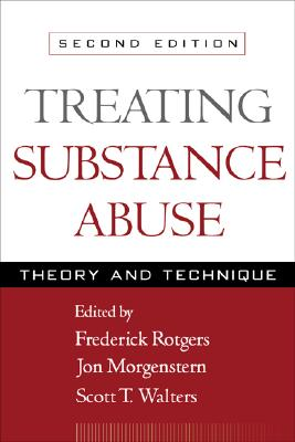 Image for TREATING SUBSTANCE ABUSE THEORY AND TECHNIQUE - SECOND EDITION