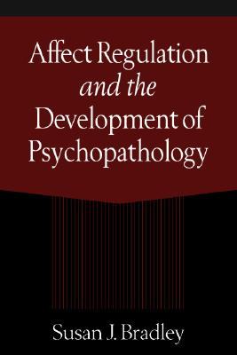 Image for Affect Regulation and the Development of Psychopathology