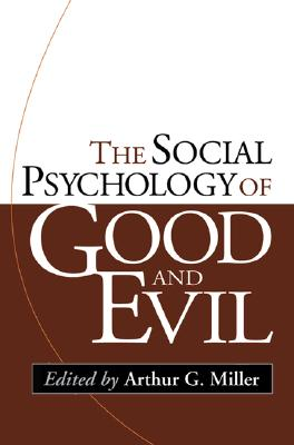 Image for The Social Psychology of Good and Evil, First Edition