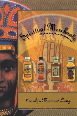 Image for Spiritual Merchants: Religion Magic & Commerce
