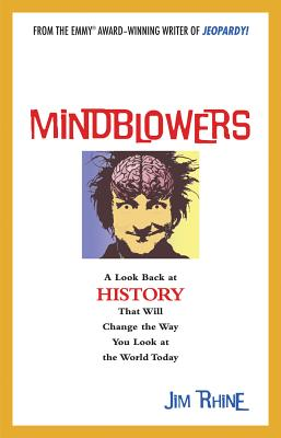 Image for Mindblowers: A Look Back at History That Will Change the Way You Look at the World Today