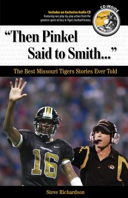Image for Then Pinkel Said to Smith: The Best Missouri Tigers Stories Ever Told (Best Sports Stories Ever Told the Best Sports Stories Ever T) with CD