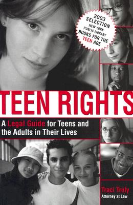 Image for Teen Rights: A Legal Guide for Teens and the Adults in Their Lives