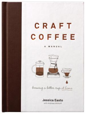 Image for Craft Coffee: A Manual: Brewing a Better Cup at Home