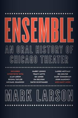 Image for Ensemble: An Oral History of Chicago Theater