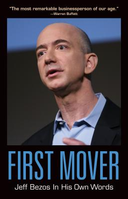 Image for First Mover: Jeff Bezos In His Own Words (In Their Own Words series)