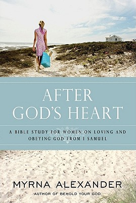 Image for After Gods Heart : A Bible Study for Women on Loving and Obeying God from 1 Samuel