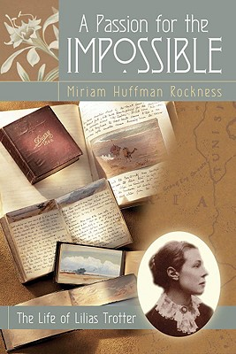 Image for A Passion for the Impossible: The Life of Lilias Trotter