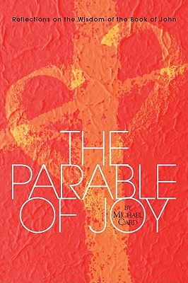 Image for The Parable of Joy: Reflections on the Wisdom of the Book of John