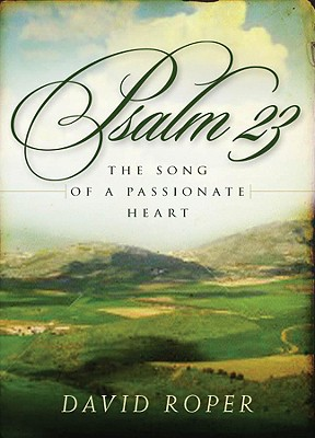 Image for Psalm 23: The Song of a Passionate Heart