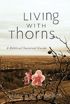Image for Living with Thorns: A Biblical Survival Guide