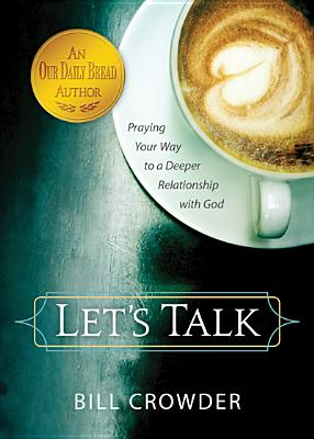 Image for Let's Talk: Praying Your Way to a Deeper Relationship with God