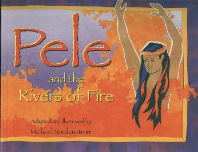 Image for Pele and the Rivers of Fire