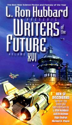 L. Ron Hubbard Presents Writers of the Future (Vol. XVI), Bridge Publications Staff (editor)