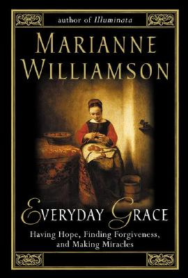 "Image for ""Everyday Grace: Having Hope, Finding Forgiveness, and Making Miracles"""